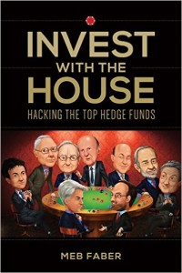 MebFaber_Invest_With_The_House_Cover